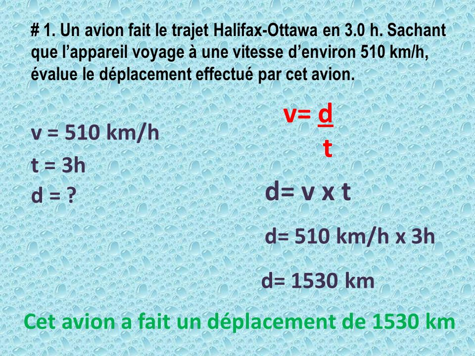 v= d t d= v x t v = 510 km/h t = 3h d = d= 510 km/h x 3h d= 1530 km