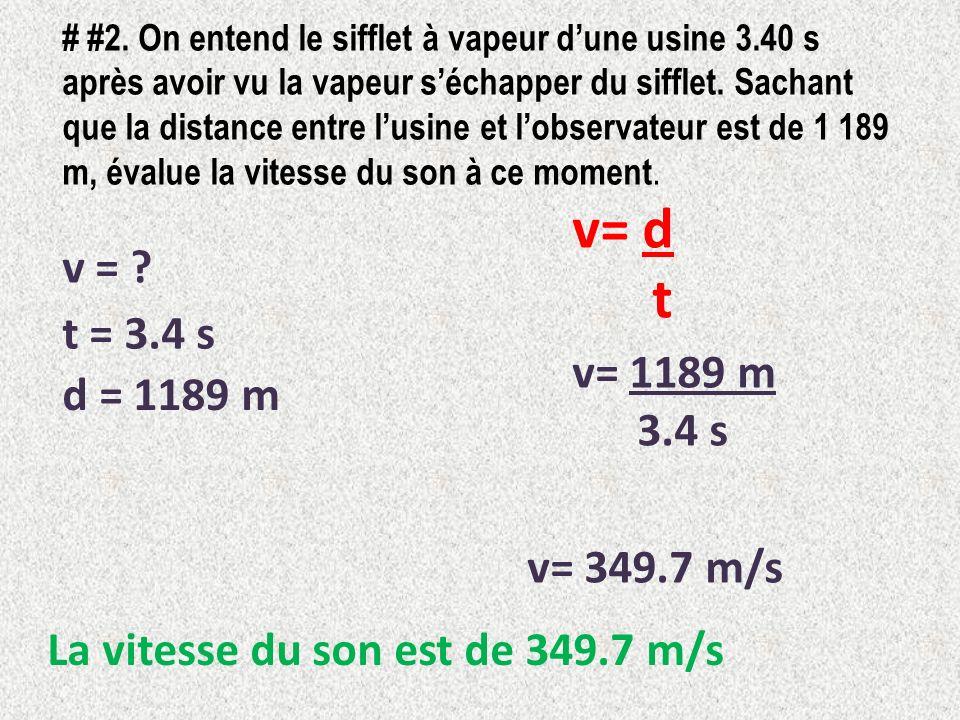 v= d t v = t = 3.4 s v= 1189 m d = 1189 m 3.4 s v= 349.7 m/s