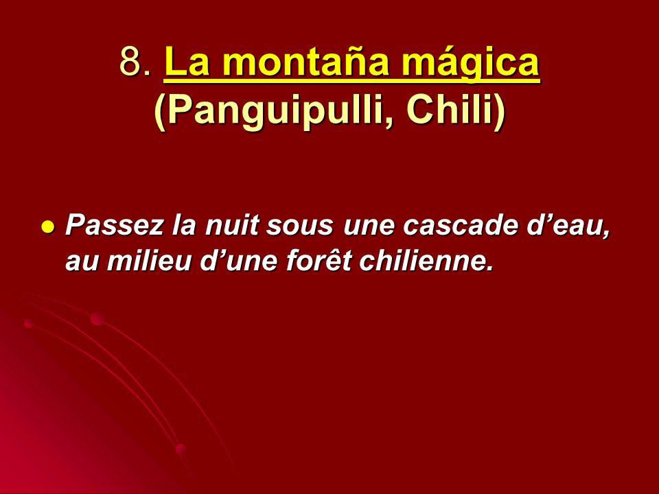 8. La montaña mágica (Panguipulli, Chili)