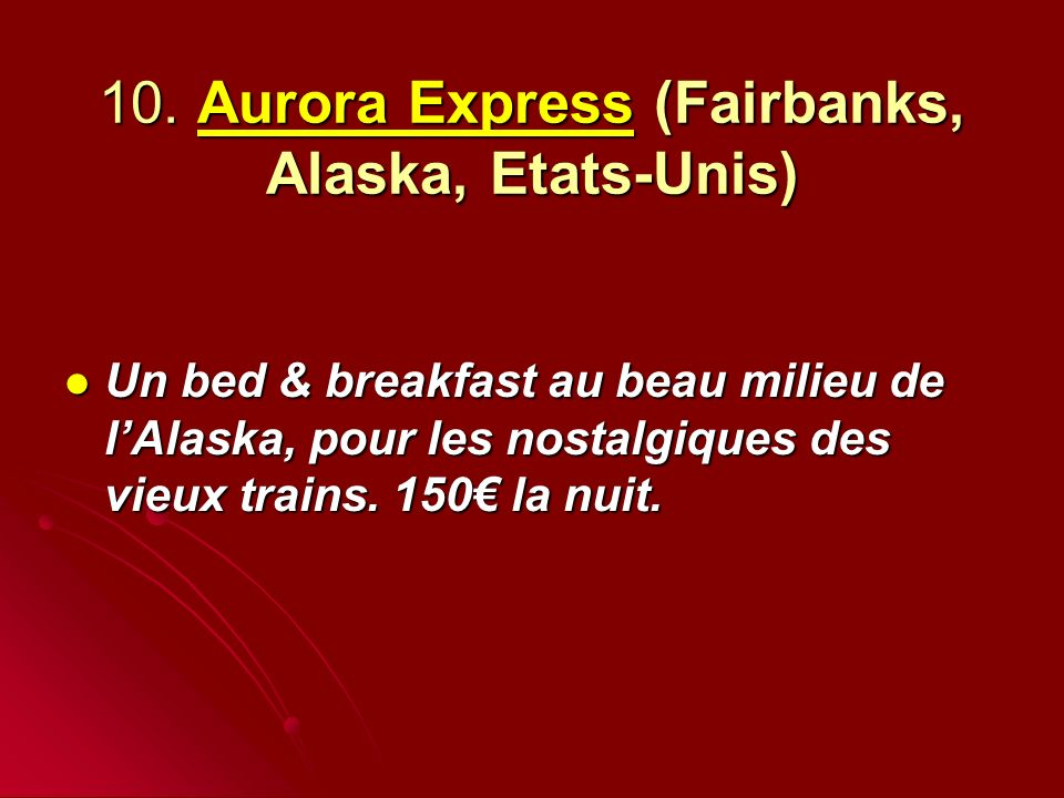 10. Aurora Express (Fairbanks, Alaska, Etats-Unis)