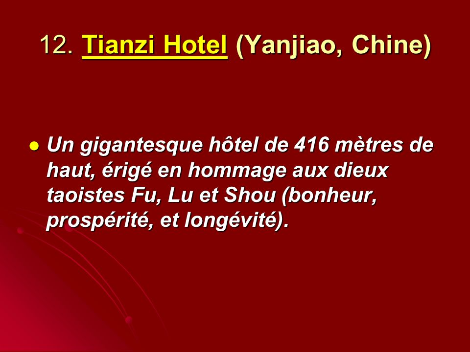 12. Tianzi Hotel (Yanjiao, Chine)