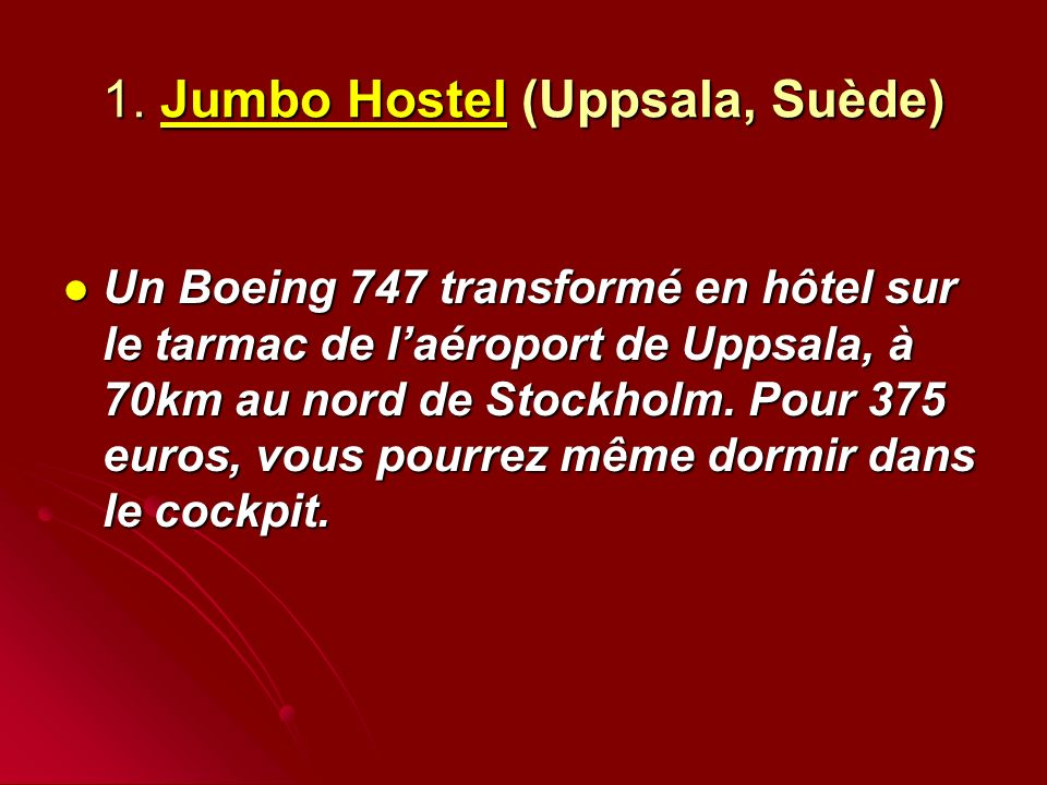 1. Jumbo Hostel (Uppsala, Suède)