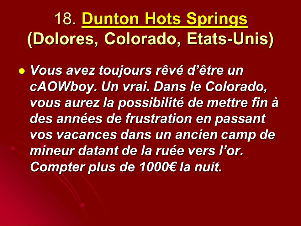 18. Dunton Hots Springs (Dolores, Colorado, Etats-Unis)