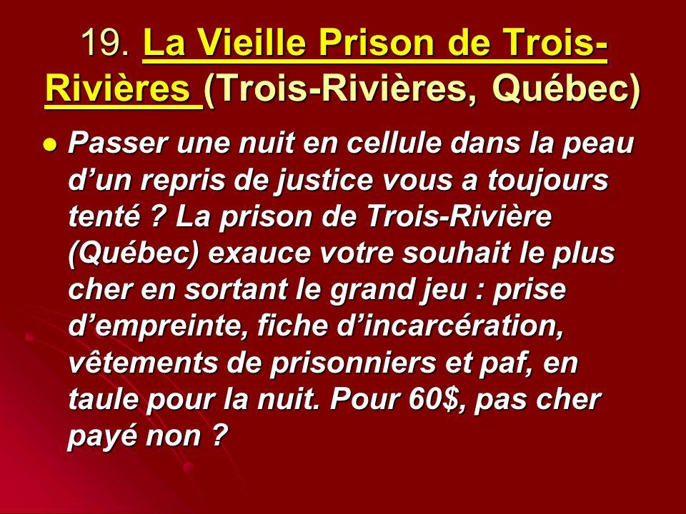 19. La Vieille Prison de Trois-Rivières (Trois-Rivières, Québec)