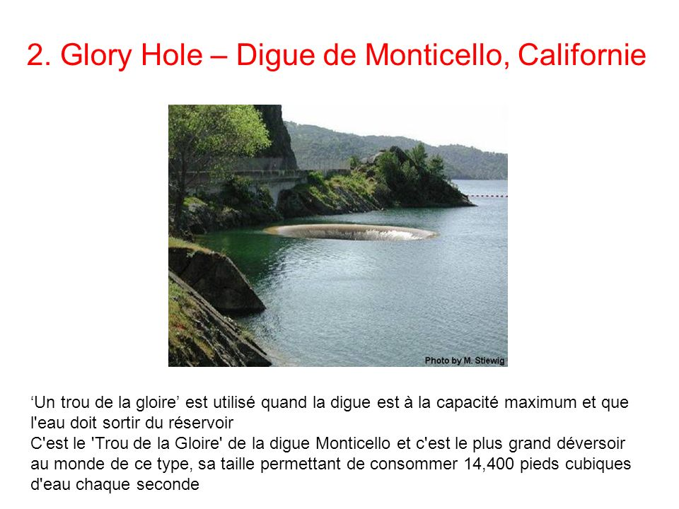 2. Glory Hole – Digue de Monticello, Californie