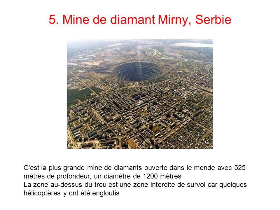 5. Mine de diamant Mirny, Serbie