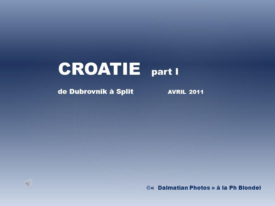 CROATIE part I de Dubrovnik à Split AVRIL 2011