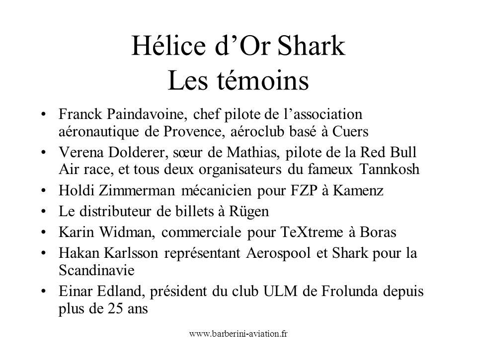 Hélice d'Or Shark Les témoins