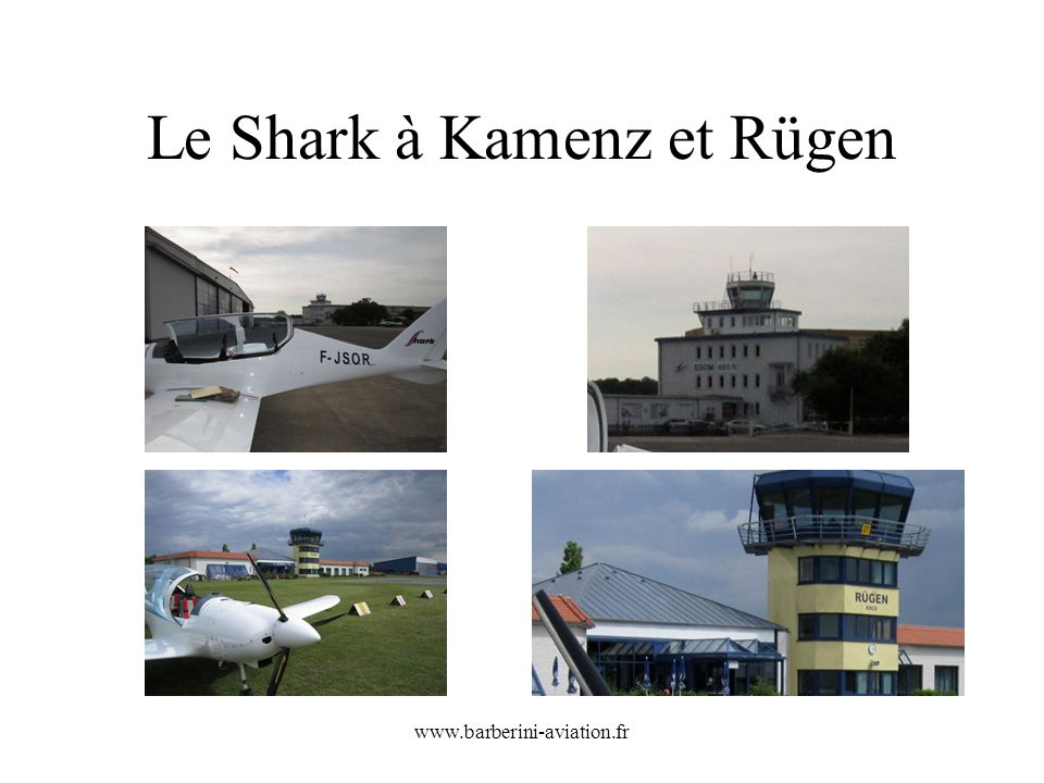 Le Shark à Kamenz et Rügen