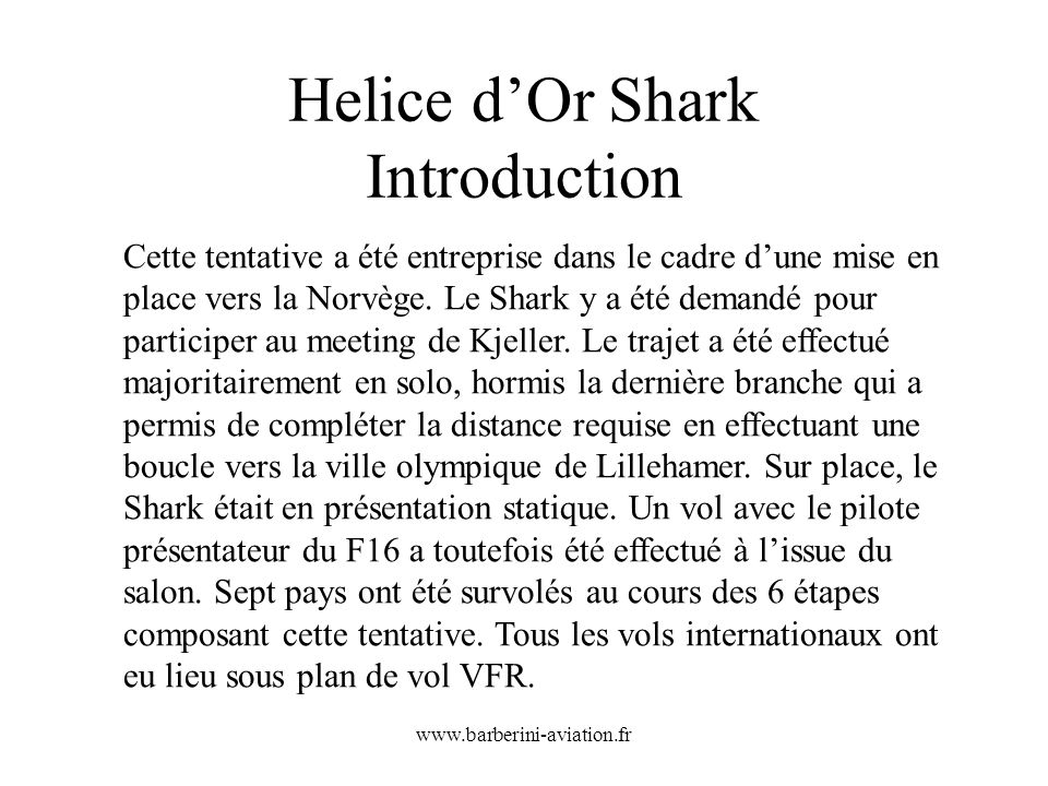 Helice d'Or Shark Introduction