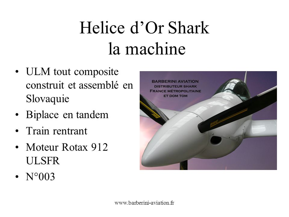 Helice d'Or Shark la machine