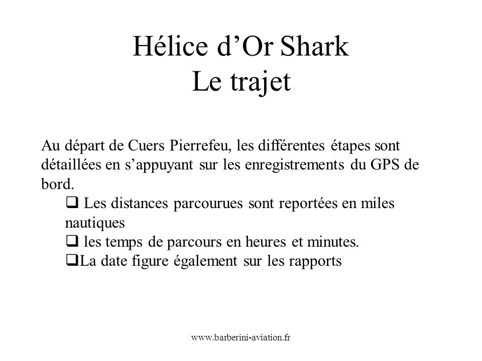 Hélice d'Or Shark Le trajet