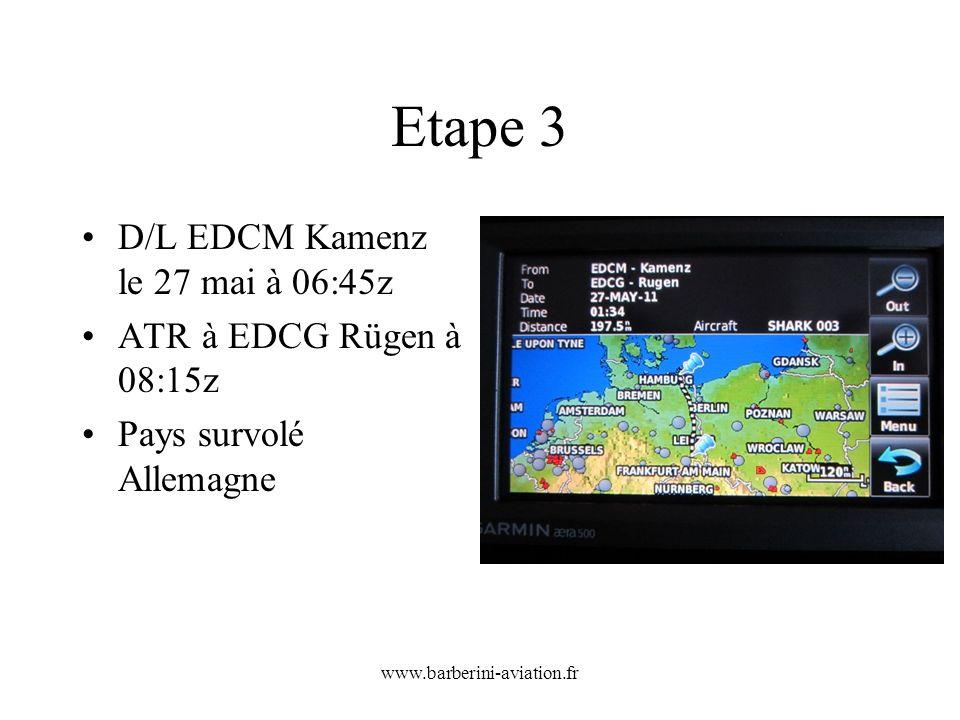 Etape 3 D/L EDCM Kamenz le 27 mai à 06:45z ATR à EDCG Rügen à 08:15z