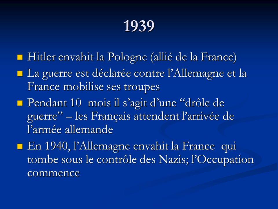 1939 Hitler envahit la Pologne (allié de la France)