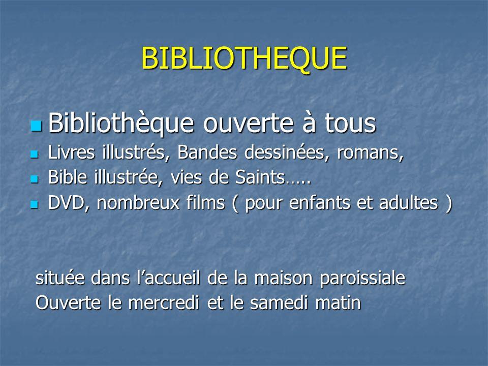 BIBLIOTHEQUE Bibliothèque ouverte à tous