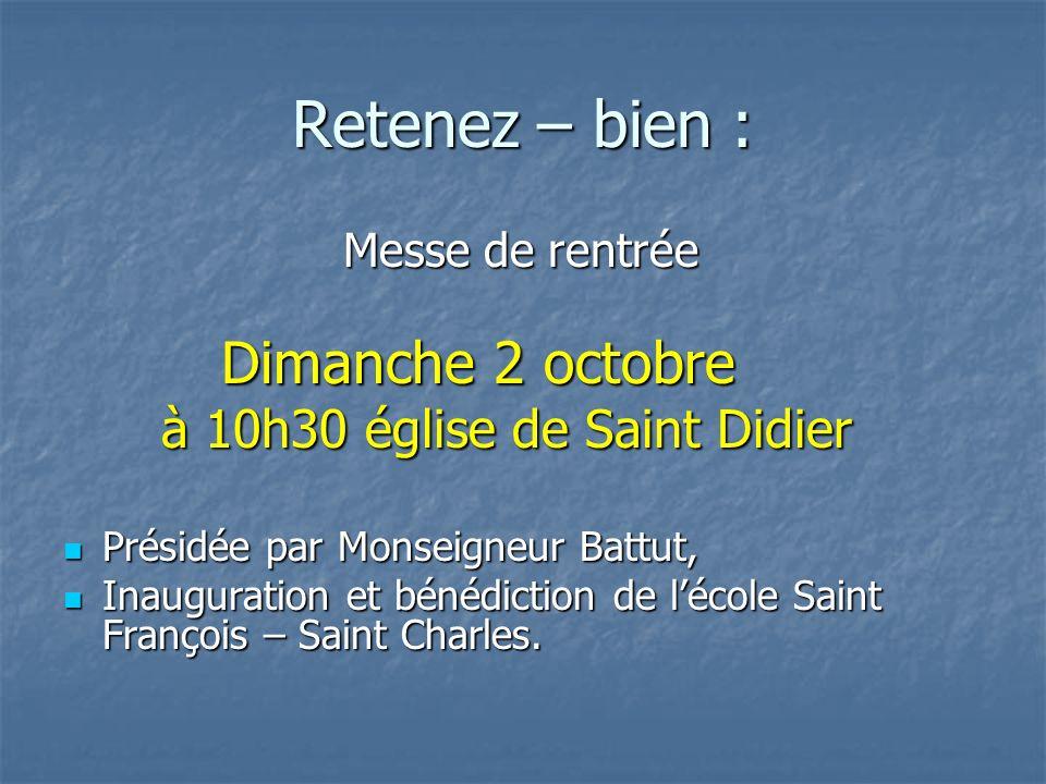 Retenez – bien : à 10h30 église de Saint Didier Messe de rentrée