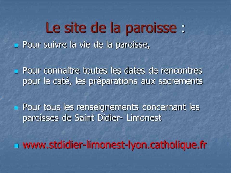 Le site de la paroisse : www.stdidier-limonest-lyon.catholique.fr