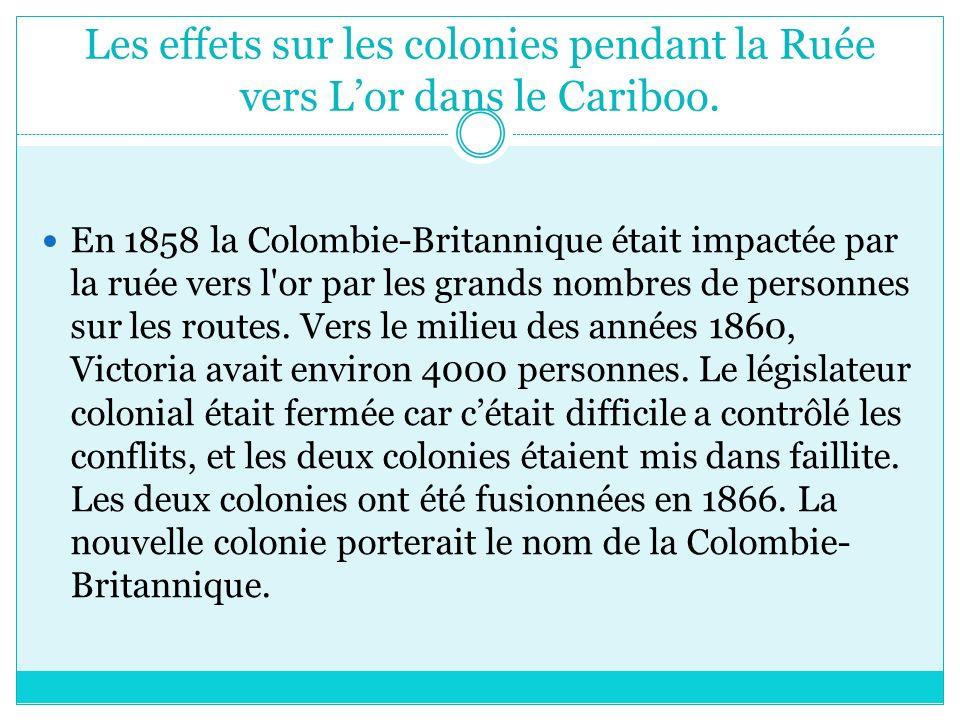 Les effets sur les colonies pendant la Ruée vers L'or dans le Cariboo.