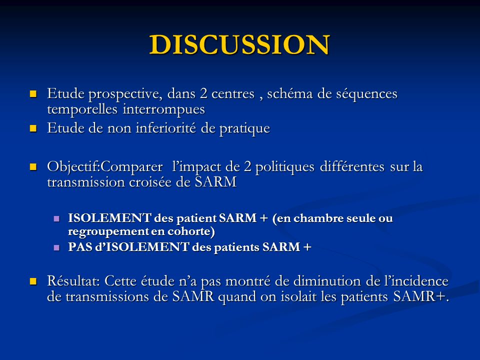 DISCUSSION Etude prospective, dans 2 centres , schéma de séquences temporelles interrompues. Etude de non inferiorité de pratique.