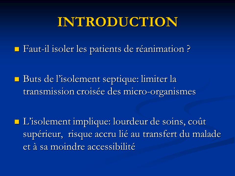 INTRODUCTION Faut-il isoler les patients de réanimation