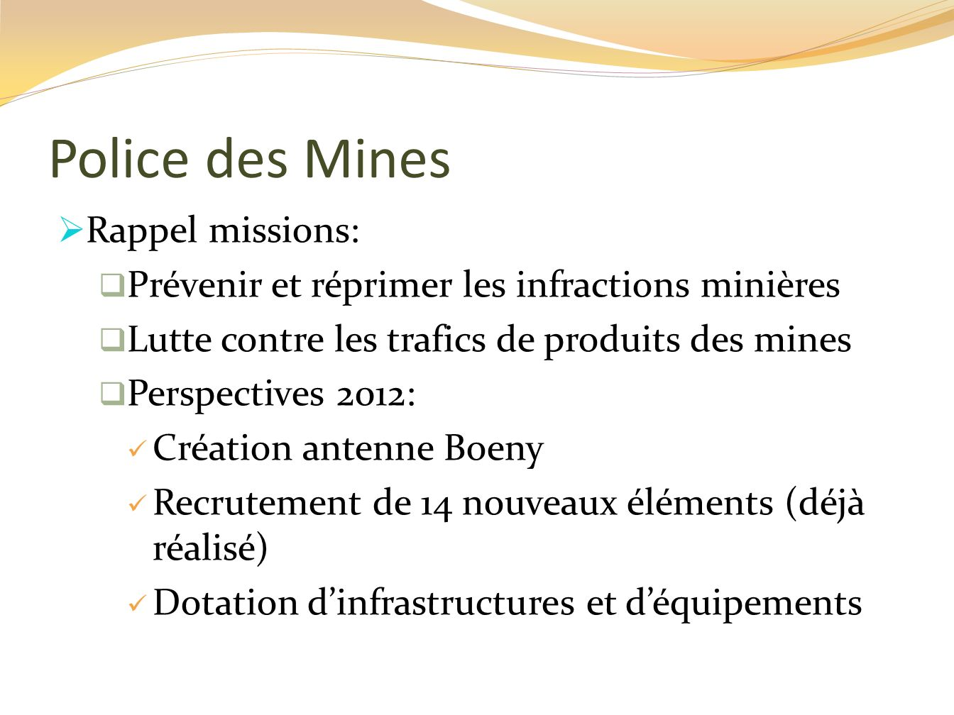 Police des Mines Rappel missions: