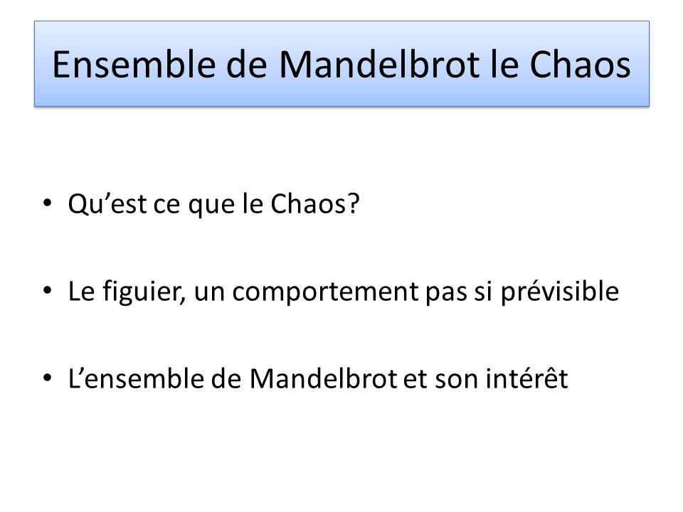 Ensemble de Mandelbrot le Chaos