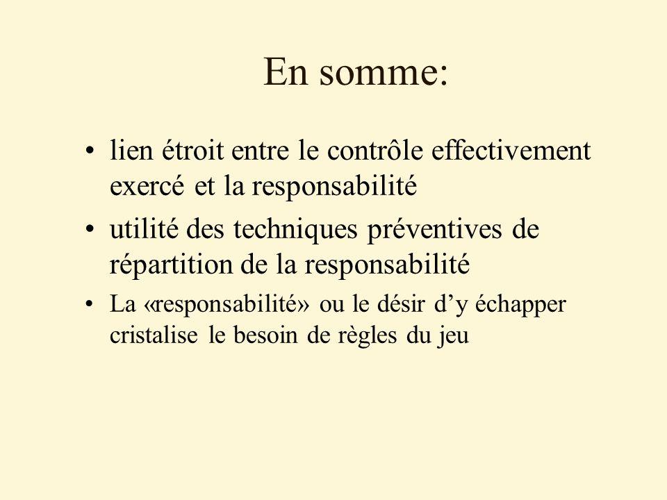 En somme: lien étroit entre le contrôle effectivement exercé et la responsabilité.