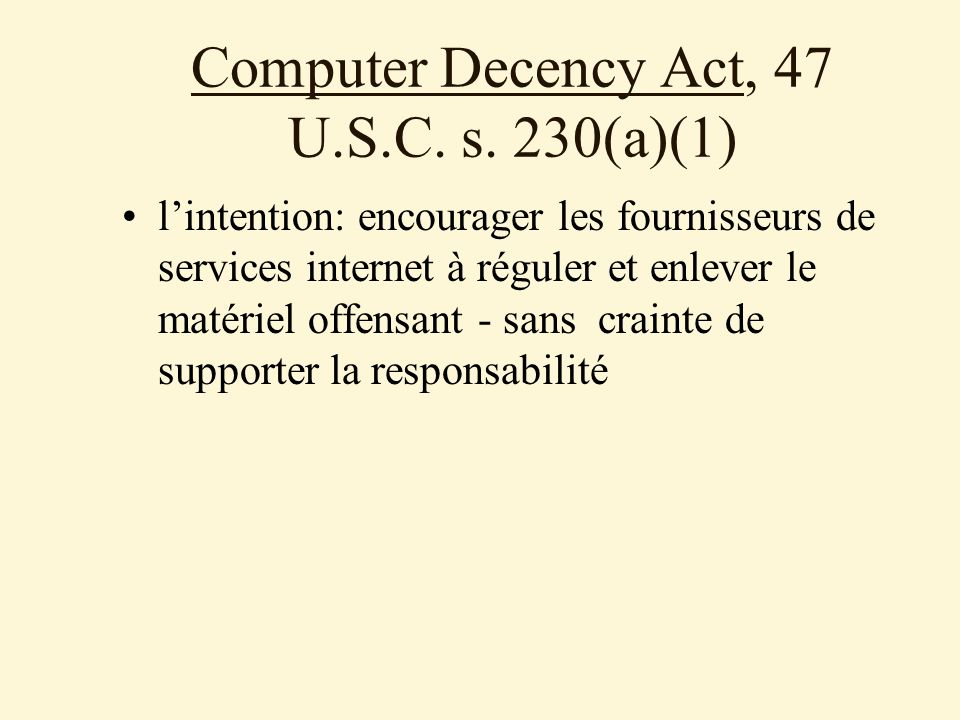 Computer Decency Act, 47 U.S.C. s. 230(a)(1)