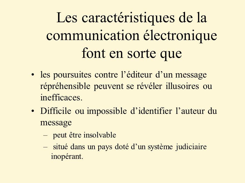 Les caractéristiques de la communication électronique font en sorte que
