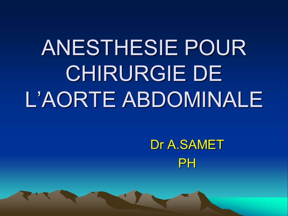 ANESTHESIE POUR CHIRURGIE DE L'AORTE ABDOMINALE