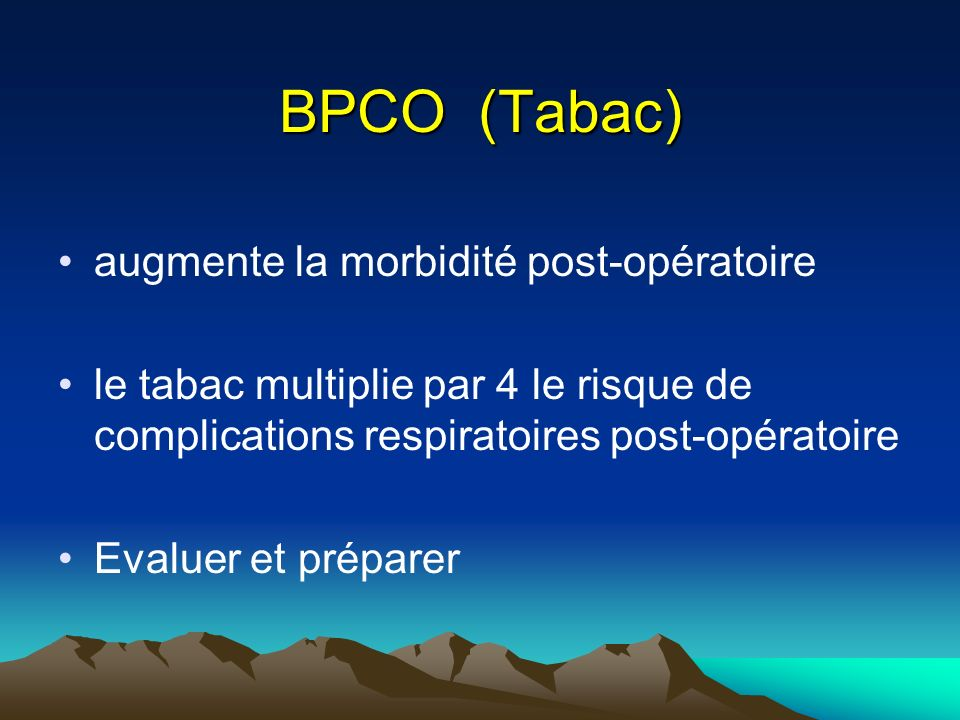 BPCO (Tabac) augmente la morbidité post-opératoire