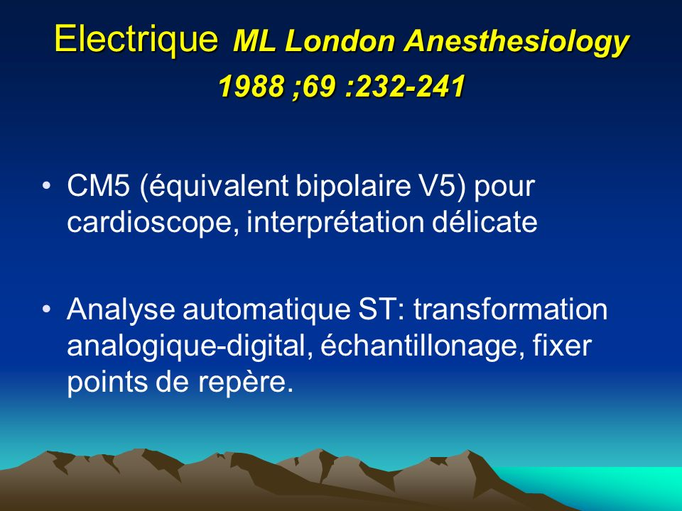 Electrique ML London Anesthesiology 1988 ;69 :232-241