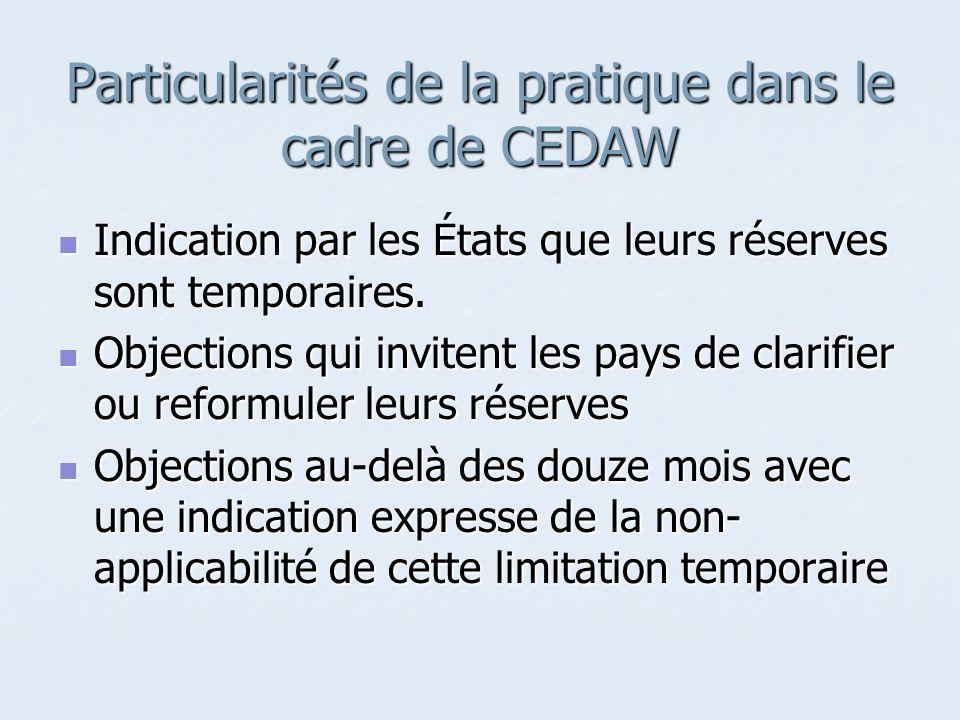 Particularités de la pratique dans le cadre de CEDAW
