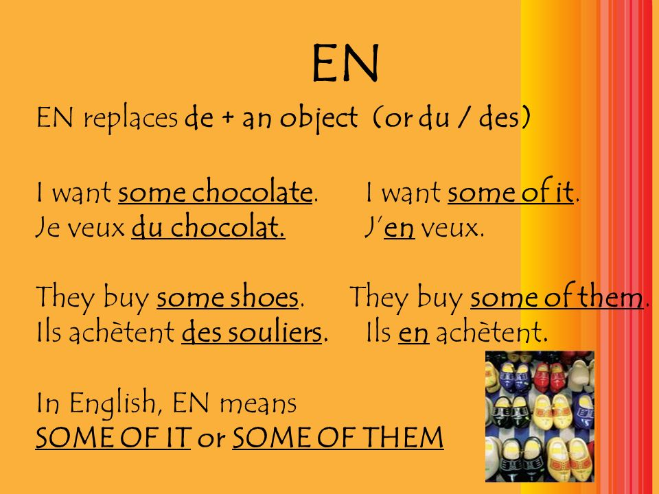 EN EN replaces de + an object (or du / des)