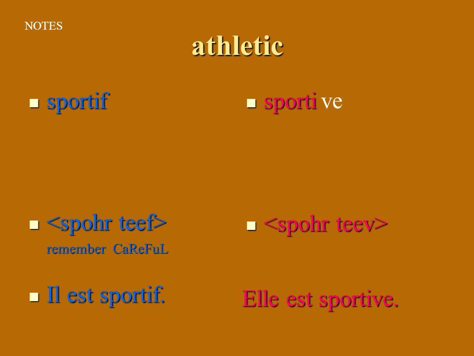 athletic sportif sporti ve <spohr teef> Il est sportif.