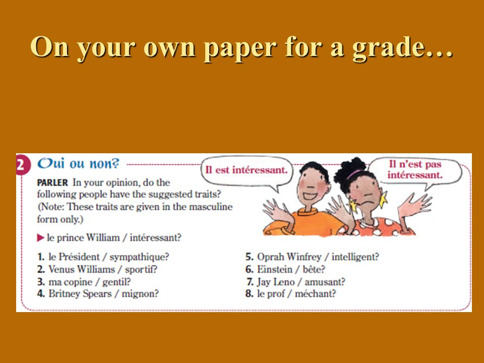 On your own paper for a grade…