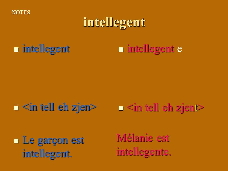 intellegent intellegent intellegent e <in tell eh zjen>
