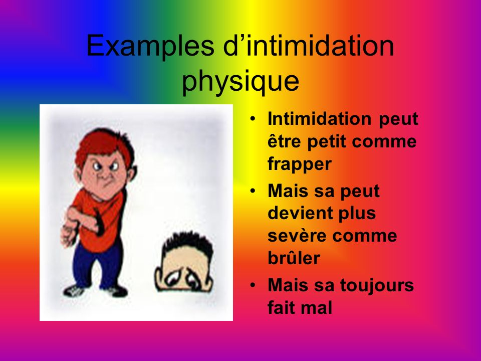 Examples d'intimidation physique