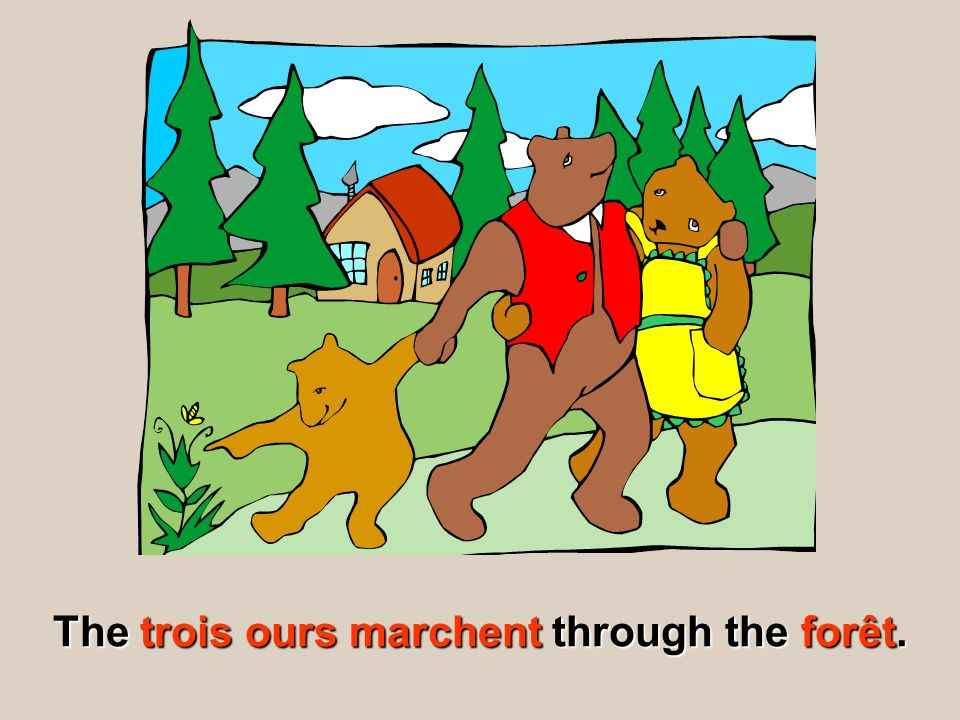 The trois ours marchent through the forêt.
