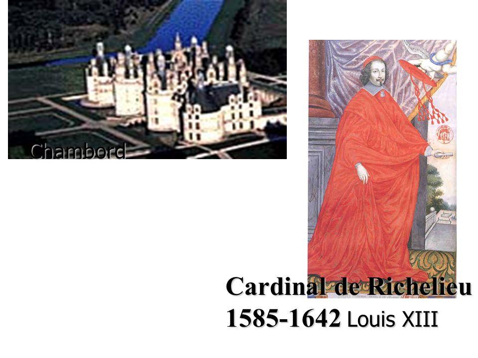 Cardinal de Richelieu 1585-1642 Louis XIII