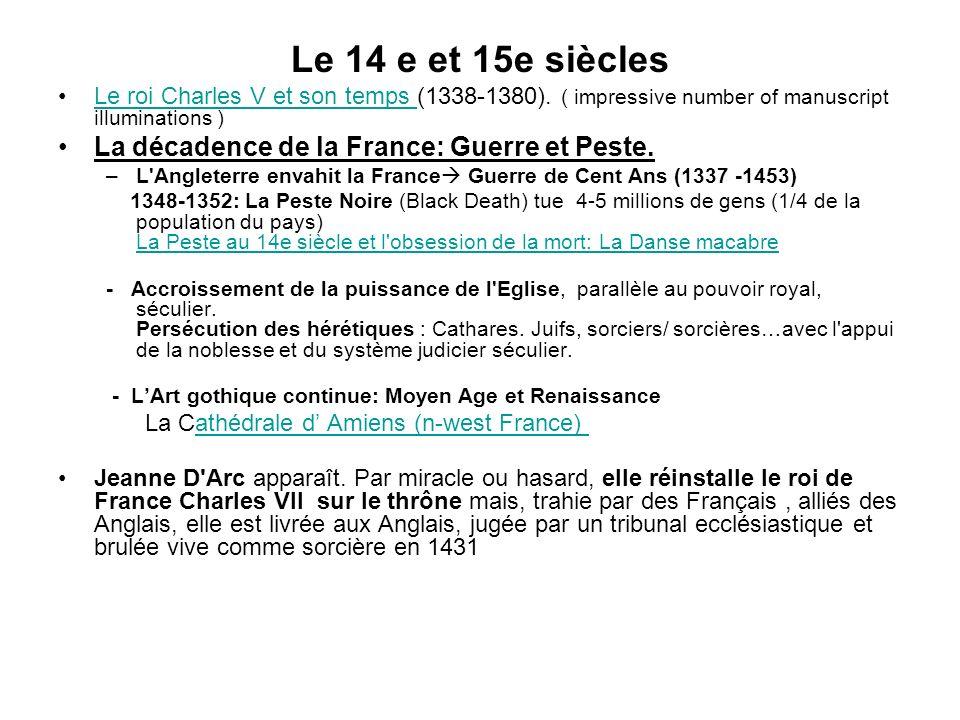 Le 14 e et 15e siècles La décadence de la France: Guerre et Peste.