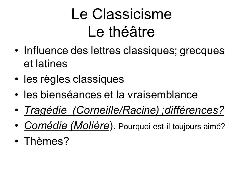 Le Classicisme Le théâtre