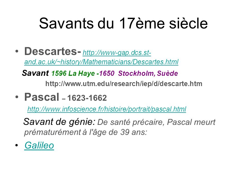 Savants du 17ème siècle Descartes- http://www-gap.dcs.st- and.ac.uk/~history/Mathematicians/Descartes.html.