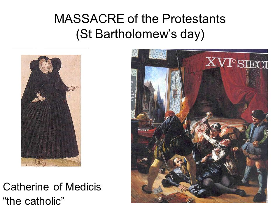 MASSACRE of the Protestants (St Bartholomew's day)