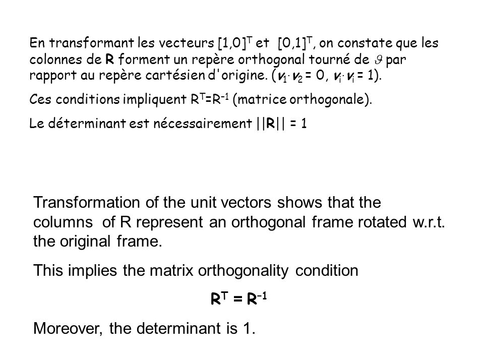 This implies the matrix orthogonality condition RT = R–1