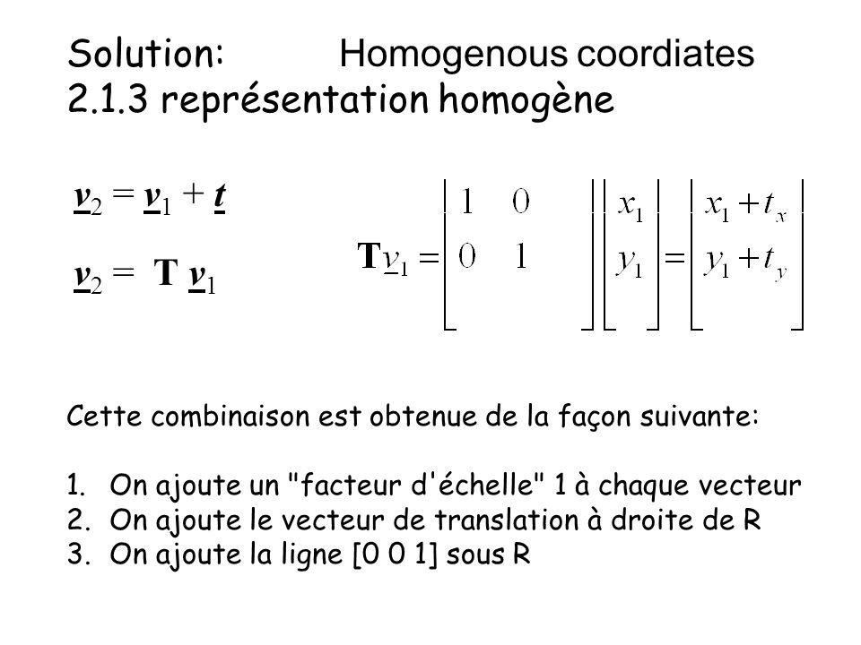 Solution: Homogenous coordiates 2.1.3 représentation homogène