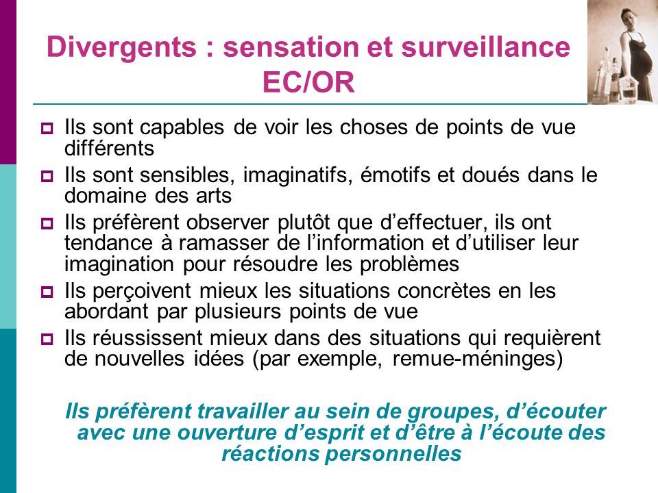 Divergents : sensation et surveillance EC/OR