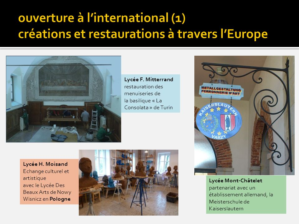 ouverture à l'international (1) créations et restaurations à travers l'Europe