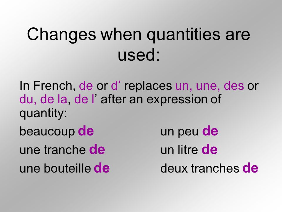 Changes when quantities are used: