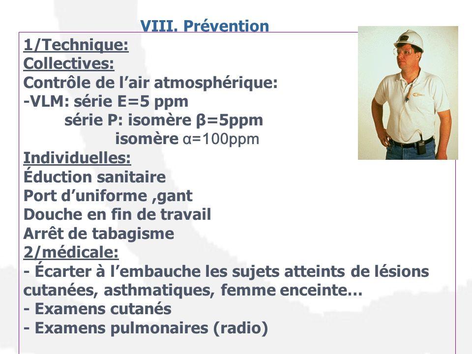 VIII. Prévention 1/Technique: Collectives: Contrôle de l'air atmosphérique: -VLM: série E=5 ppm.